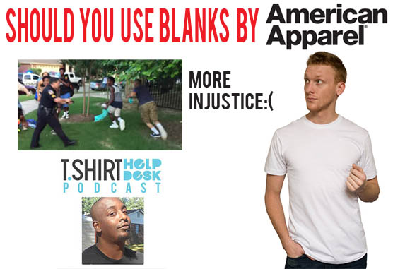 Should You Use American Apparel for blanks..More Injustice