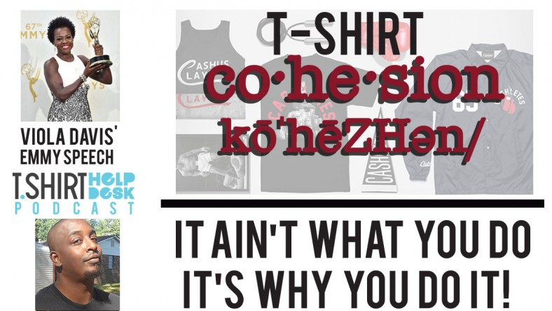 TSHIRT COHENSION_Viola Davis_It What You Do But Why!