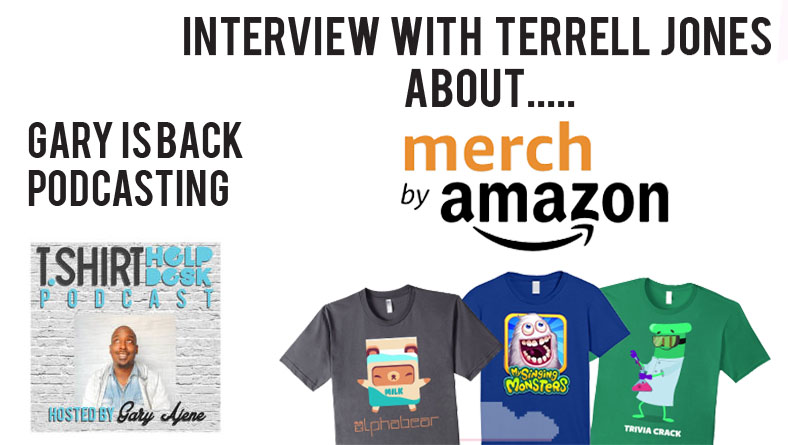 Interview with Terrell Jones on Merch by Amazon